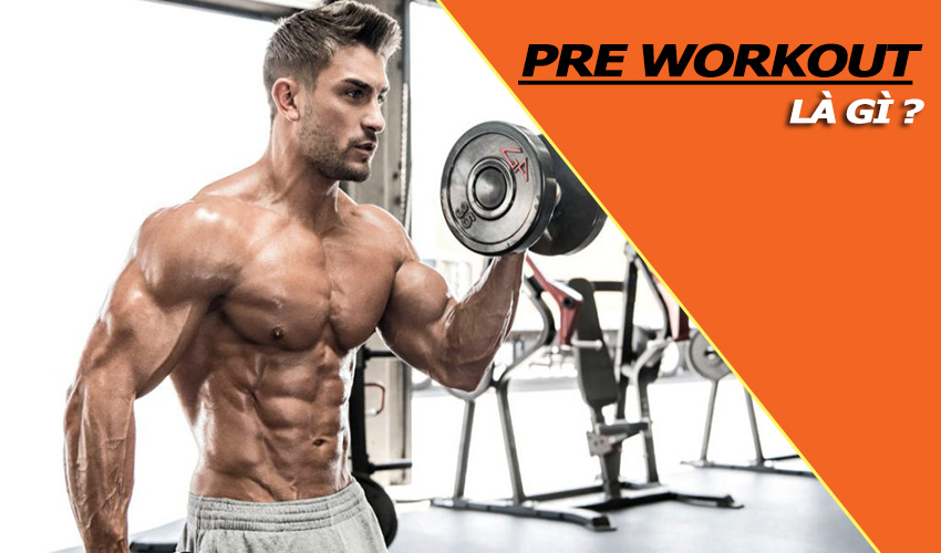 Có gì trong thực phẩm bổ sung pre workout bạn đang dùng